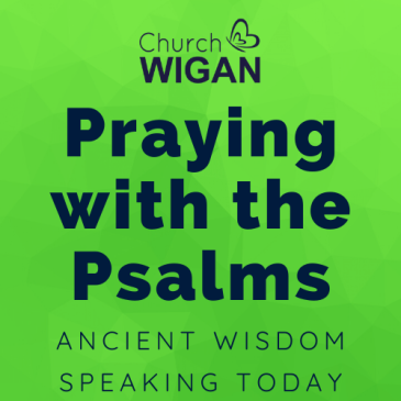 Praying with the Psalms: Ancient Wisdom - Speaking Today